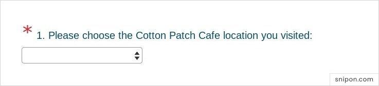 Choose Cotton Patch Location You Visited - Cotton Patch Cafe Survey